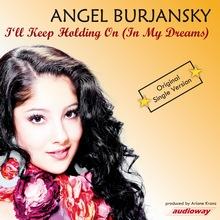 Angel Burjansky – I'll Keep Holding On (In My Dreams)