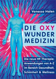 Die OXY WUNDER MEDIZIN – Anwendungen von A-Z in Gesundheit, Schönheit und Wellness