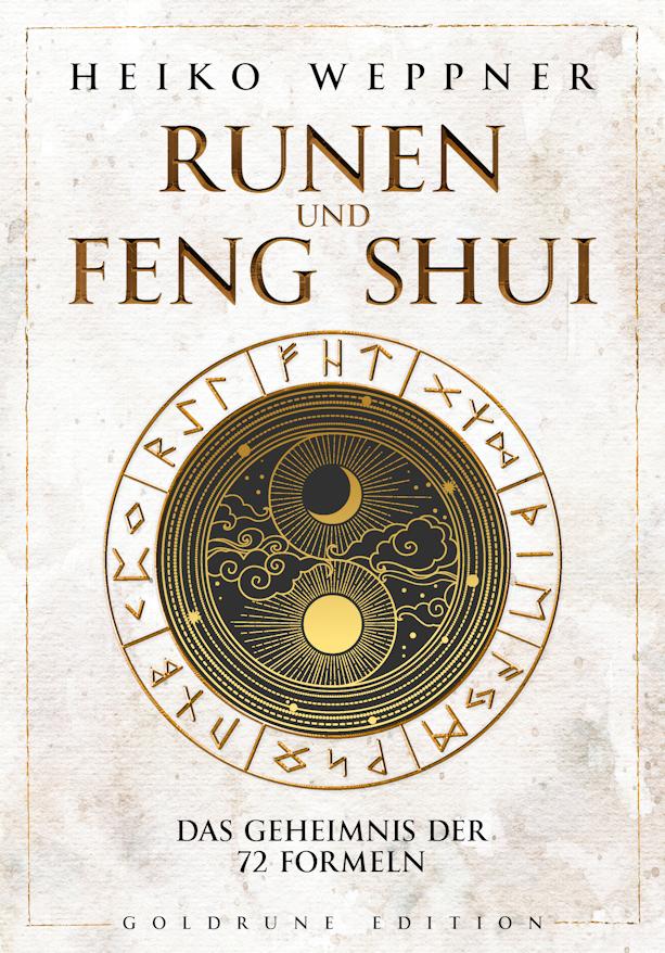 PRESSEMITTEILUNG / Buch-Neuerscheinung: Runen und Feng Shui. Das Geheimnis der 72 Formeln. Autor Heiko Weppner