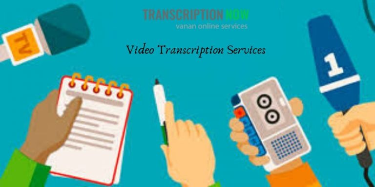 Choosing The Best Video Transcription Services